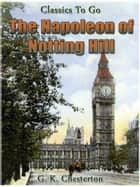 The Napoleon of Notting Hill ebook by G.K.Chesterton