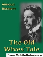 The Old Wives' Tale (Mobi Classics) ebook by Arnold Bennett