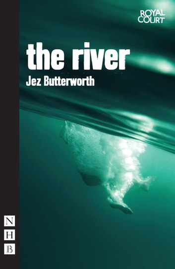 The River ebook by Jez Butterworth