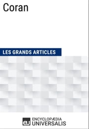 Coran - (Les Grands Articles d'Universalis) ebook by Encyclopaedia Universalis