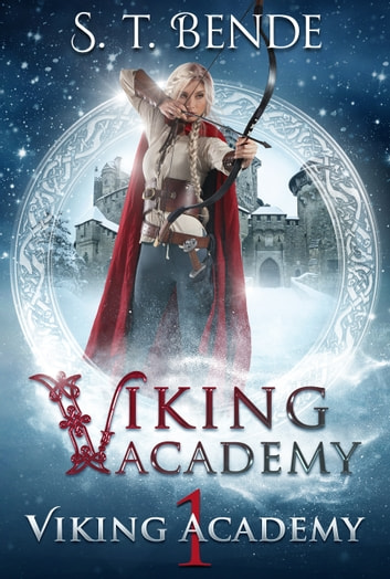 Viking Academy: Viking Academy ebook by S.T. Bende