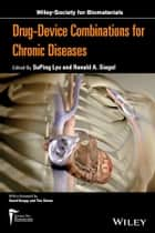 Drug-device Combinations for Chronic Diseases ebook by SuPing Lyu,Ronald Siegel