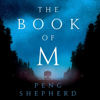 The Book of M audiobook by Peng Shepherd