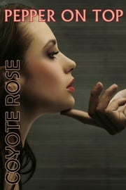Pepper On Top ebook by Coyote Rose