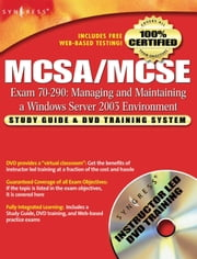 MCSA/MCSE Managing and Maintaining a Windows Server 2003 Environment (Exam 70-290): Study Guide & DVD Training System ebook by Syngress