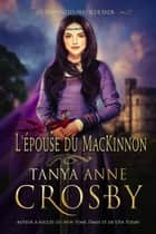 L'Épouse du MacKinnon ebook by Tanya Anne Crosby