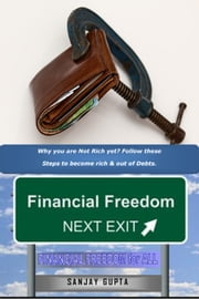 Why You Are Not Rich Yet Follow These Steps To Become Rich and Out Of Debts