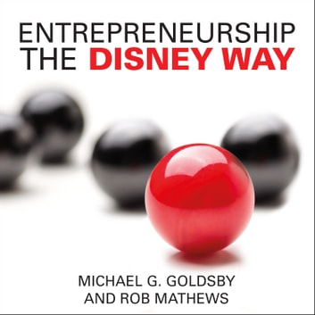 Entrepreneurship the Disney Way audiobook by Michael G. Goldsby,Rob Mathews