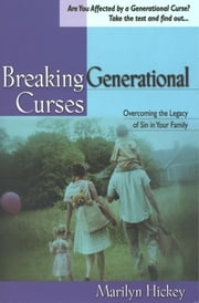 Breaking Generational Curses ebook by Marilyn Hickey