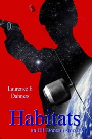 Habitats (an Ell Donsaii story #7) ebook by Laurence E Dahners