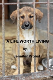 A Life Worth Living ebook by Jennifer Probst