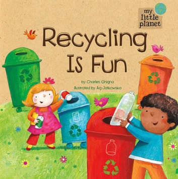 My Little Planet: Recycling Is Fun ebook by Charles Vincent Ghigna