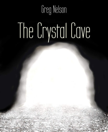 The Crystal Cave ebook by Greg Nelson