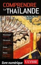 Comprendre la Thaïlande ebook by Olivier Girard