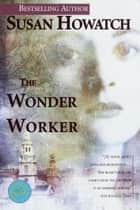 The Wonder Worker ebook by Susan Howatch