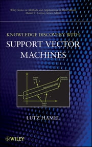 Knowledge Discovery with Support Vector Machines ebook by Lutz H. Hamel