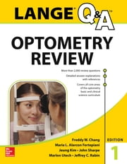 Lange Q&A Optometry Review: Basic and Clinical Sciences ebook by Freddy W. Chang,Maria L. Alarcon Fortepiani,Jeung Kim,John S. Sharpe,Marlon R. Utech,Jeffrey C. Rabin