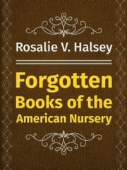 Forgotten Books of the American Nursery ebook by Rosalie V. Halsey