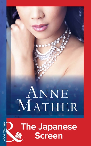 The Japanese Screen (Mills & Boon Modern) (The Anne Mather Collection) ebook by Anne Mather
