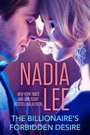 The Billionaire's Forbidden Desire ebook by Nadia Lee