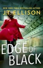 Edge of Black ebook by J.T. Ellison