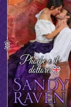 Phoebe e il dottore ebook by Sandy Raven