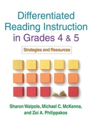 Differentiated Reading Instruction - Strategies for the Primary Grades ebook by Sharon Walpole, PhD, Michael C. McKenna, PhD