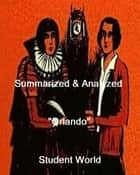 "Summarized & Analyzed: ""Orlando"" eBook by Student World"