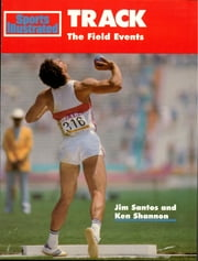 Track: The Field Events ebook by Jim Santos, Ken Shannon