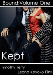 Kept - Bound, #1 ebook by Leona Keyoko Pink,Tim Terry
