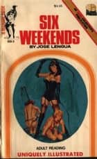 Six Weekends ebook by Lengua, Jose