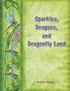 Sparkles, Dragons and Dragonfly Land ebook by