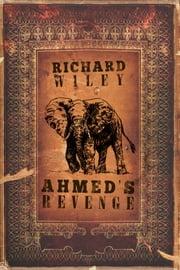 Ahmed's Revenge ebook by Richard Wiley