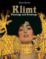Klimt - Paintings and Drawings ebook by Narim Bender