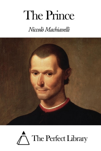 an examination of politics in niccolo machiavellis the prince On the 500th anniversary of the composition of niccolò machiavelli's 'the prince', we look at the influence of the handbook to political control.