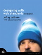 Designing with Web Standards ebook by Jeffrey Zeldman,Ethan Marcotte