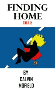 Finding Home - Tale 2 ebook by Calvin Mofield