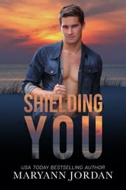 Shielding You ebook by Maryann Jordan
