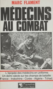 Médecins au combat ebook by Marc Flament