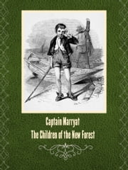 The Children of the New Forest ebook by Captain Marryat