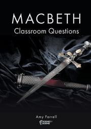 Macbeth Classroom Questions ebook by Amy Farrell