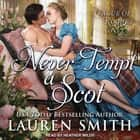 Never Tempt A Scot audiobook by Lauren Smith