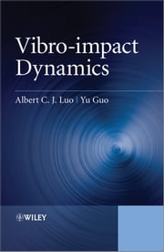 Vibro-impact Dynamics ebook by Albert C. J. Luo,Yu Guo