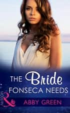 The Bride Fonseca Needs (Mills & Boon Modern) (Billionaire Brothers, Book 2) 電子書 by Abby Green
