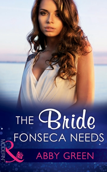 The Bride Fonseca Needs (Mills & Boon Modern) (Billionaire Brothers, Book 2) ebook by Abby Green