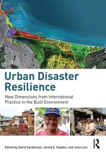 Urban Disaster Resilience - New Dimensions from International Practice in the Built Environment ebook by