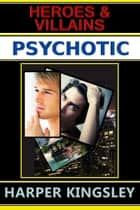 Psychotic ebook by Harper Kingsley