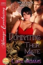 Dominating Their Mate ebook by Cara Adams