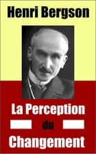 La perception du changement ebook by Henri  Bergson