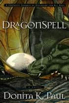 DragonSpell ebook by Donita K. Paul